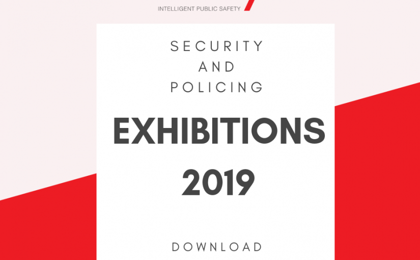 Do you plan to visit some security and policing exhibitions in 2019?